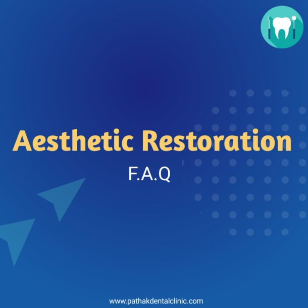 frequently asked questions About Aesthetic restorations